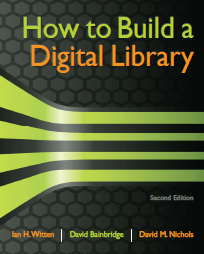 Front cover of How to Build a Digital Library, Second Edition