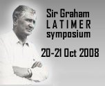 Sir Graham Latimer Symposium. 20 - 21 October 2008